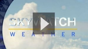 Watch the latest Skywatch weather video